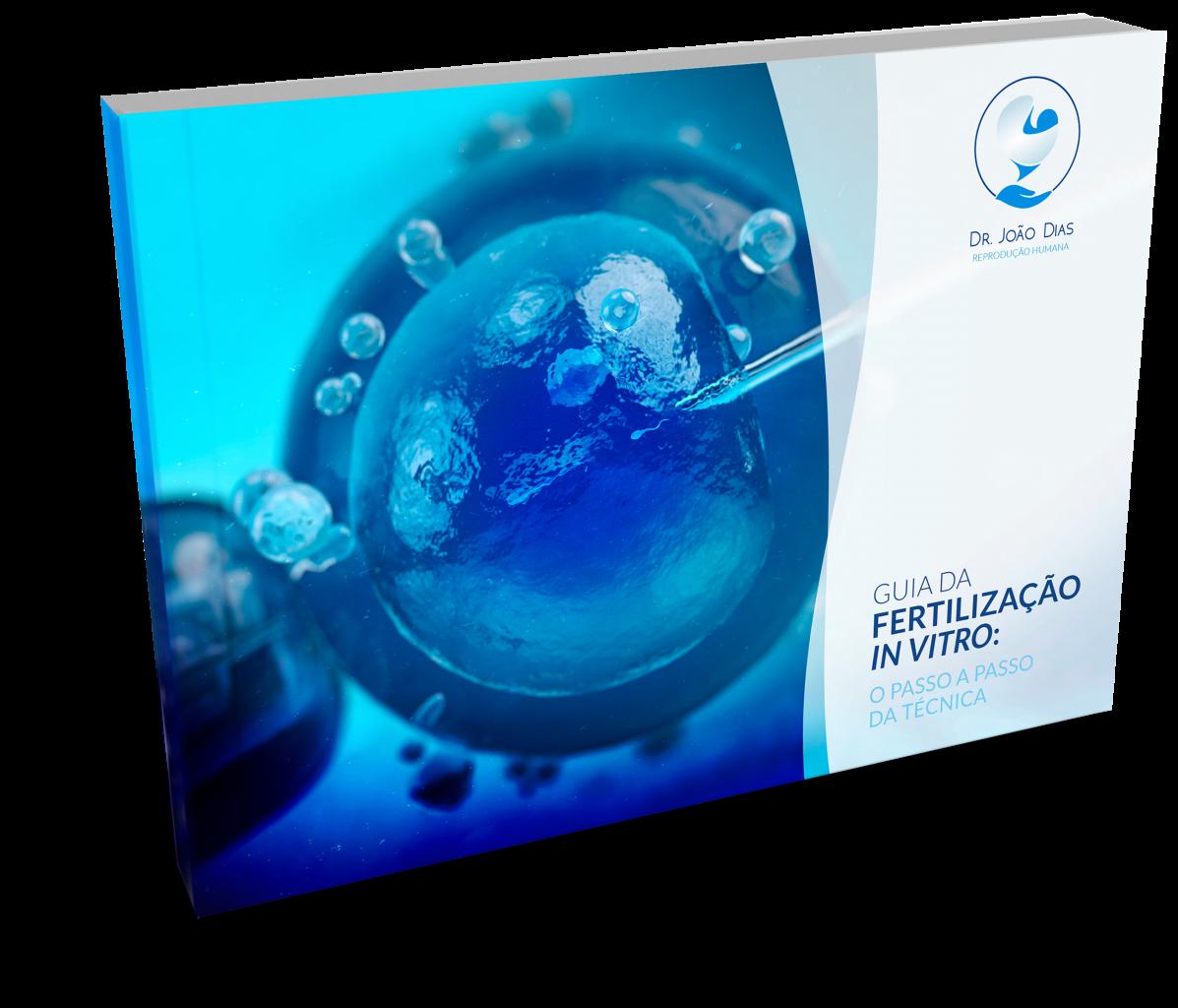 E-book Guia da Fertilização in Vitro: O Passo a Passo da Técnica